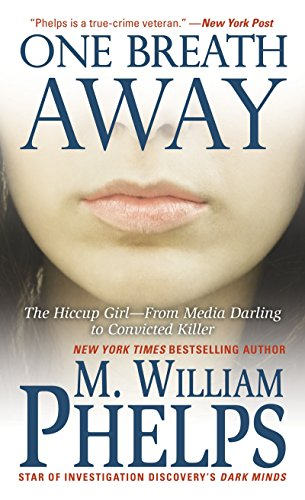 9780786035014: One Breath Away: The Hiccup Girl - From Media Darling to Convicted Killer