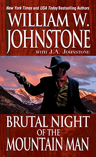 Brutal Night of the Mountain Man: Johnstone, William W.