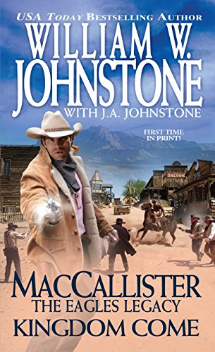 MacCallister Kingdom Come (Maccallister: the Eagles Legacy): Johnstone, William W.,