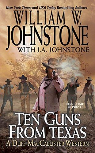 Ten Guns from Texas (A Duff MacCallister: Johnstone, William W.,