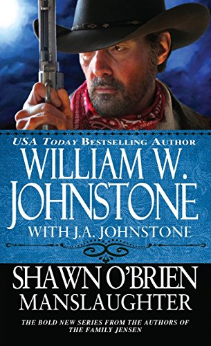 Manslaughter (Shawn O'Brien): William W. Johnstone,