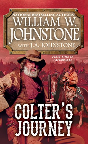 Colter's Journey (A Tim Colter Western): Johnstone, William W.;
