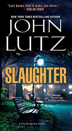 Slaughter (A Frank Quinn Novel): Lutz, John