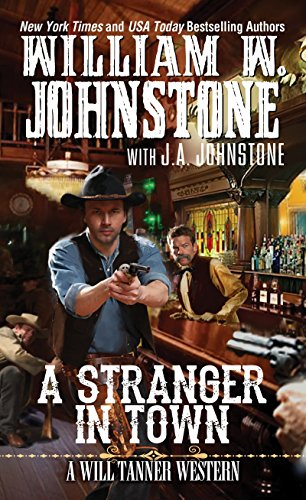 A Stranger in Town (A Will Tanner: Johnstone, William W.;