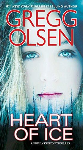 Heart of Ice (An Emily Kenyon Thriller): Olsen, Gregg