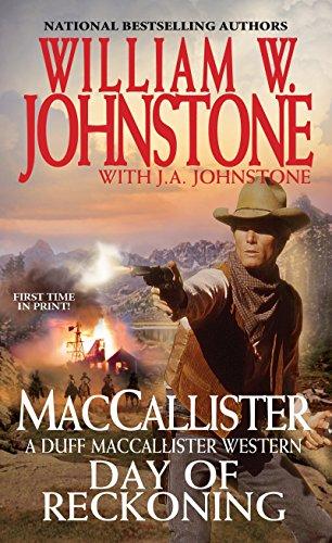 Day of Reckoning (A Duff MacCallister Western): Johnstone, William W.,