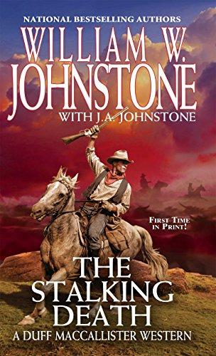 The Stalking Death (A Duff MacCallister Western): Johnstone, William W.,