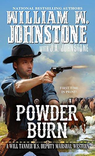Powder Burn (A Will Tanner Western): Johnstone, William W.;