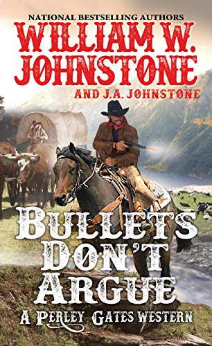9780786043668: Bullets Don't Argue (A Perley Gates Western)