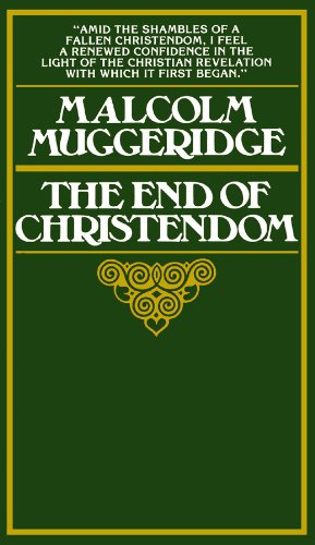The End of Christendom (0786100281) by Muggeridge, Malcolm