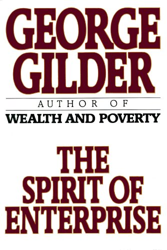 The Spirit of Enterprise (0786100532) by Gilder, George