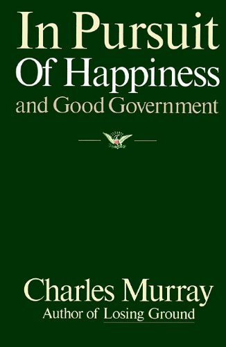 9780786100613: In Pursuit of Happiness and Good Government