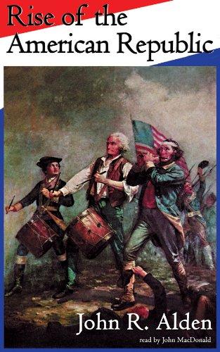Rise of the American Republic: Alden, John Richard