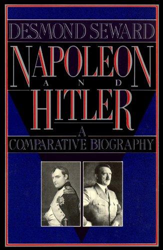 Napoleon and Hitler: Seward, Desmond