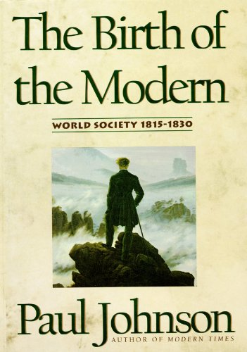 9780786103058: The Birth of the Modern: World Society 1815-1830 (Part 1 of 3) (Library Edition)