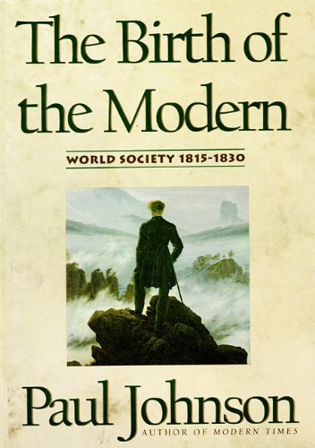 9780786103065: The Birth of the Modern: World Society 1815-1830 (Part 2 of 3) (Library Edition)
