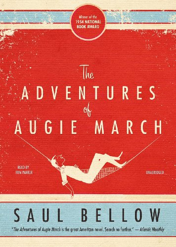 Adventures of Augie March: Saul Bellow