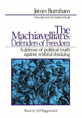 The Machiavellians: Defenders of Freedom: A Defense: James Burnham