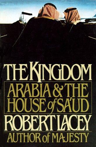 9780786106431: The Kingdom: Arabia and the House of Sa'ud