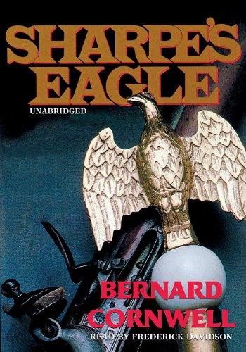 Sharpe's Eagle: Richard Sharpe and the Talavara Campaign, July 1809 (Richard Sharpe Adventure ...