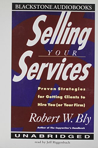 Selling Your Services (0786109424) by Bly, Robert W.
