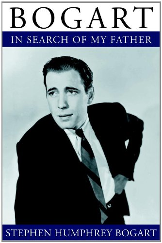 Bogart: In Search of My Father: Stephen Humphrey Bogart