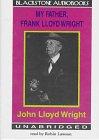 My Father, Frank Lloyd Wright: Wright, John Lloyd