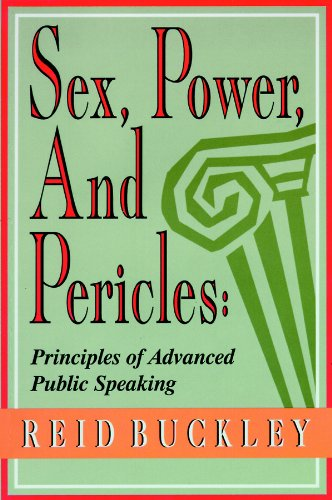 9780786112555: Sex, Power, and Pericles: Principles of Advanced Public Speaking, Library Edition