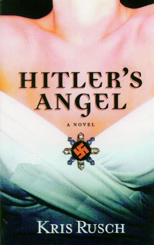 Hitler's Angel: Library Edition: Rusch, Kristine Kathryn