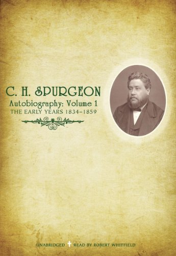 9780786115235: C. H. Spurgeon's Autobiography, Volume I: The Early Years , 1834-1859 (Library Edition)