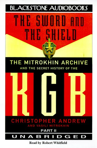 The Sword & the Shield: The Mitrokhin Archive & the Secret History of the KGB (0786117435) by Christopher Andrew; Vasili Mitrokhin; Robert Whitfield