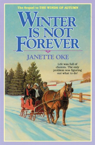 Winter is Not Forever (Seasons of the Heart #3) (0786118709) by Janette Oke