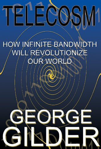Telecosm (0786118857) by George Gilder