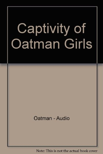 9780786119233: The Captivity of the Oatman Girls: Among the Apache and Mohave Indians