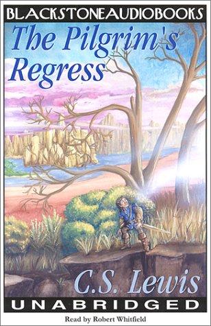 Pilgrim's Regress: Lewis, C. S.