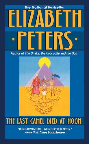 The Last Camel Died at Noon: Elizabeth Peters