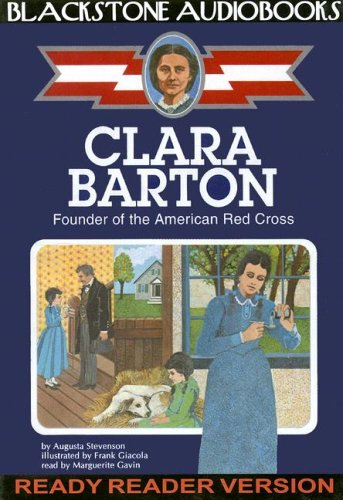 Clara Barton: Founder of the American Red Cross, Library Edition (0786120592) by Augusta Stevenson
