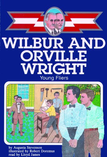 Wilbur and Orville Wright: Young Fliers, Library Edition (Ready Reader) (0786120614) by Augusta Stevenson