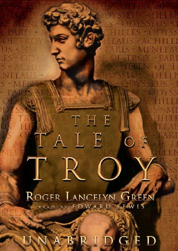 The Tale of Troy: Library Edition (078612184X) by Roger Lancelyn Green