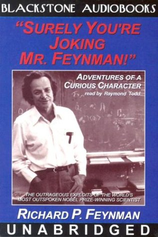 Surely You're Joking Mr. Feynman!' (Adventures of a Curious Character): Richard P. ...