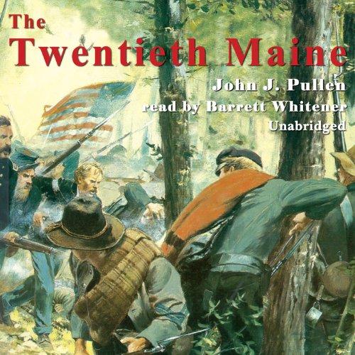 The Twentieth Maine: A Volunteer Regiment in the Civil War: Pullen, John J.