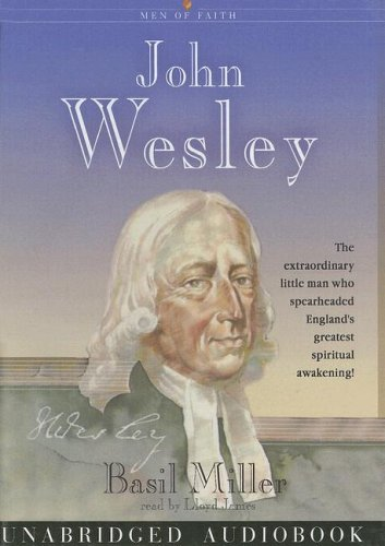 9780786124305: John Wesley (Men of Faith (Blackstone))