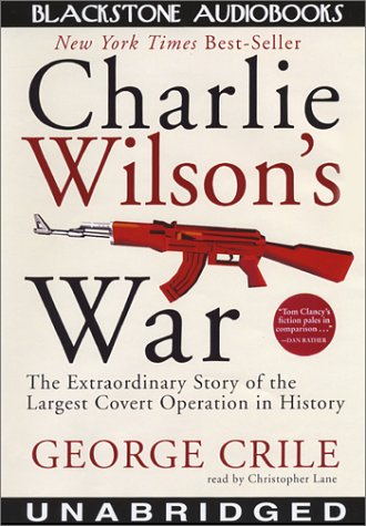 9780786125463: Charlie Wilson's War: The Extraordinary Story of the Largest Covert Operation in History