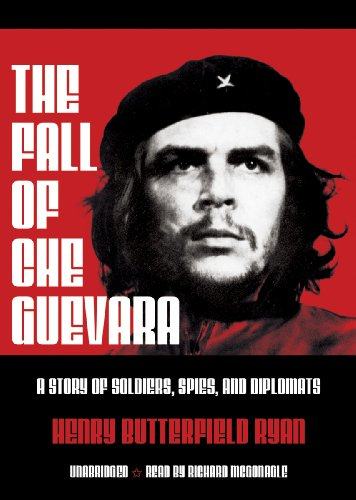 The Fall of Che Guevara: Ryan, Henry Butterfield