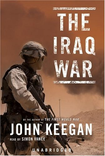 The Iraq War (0786127775) by Keegan, John