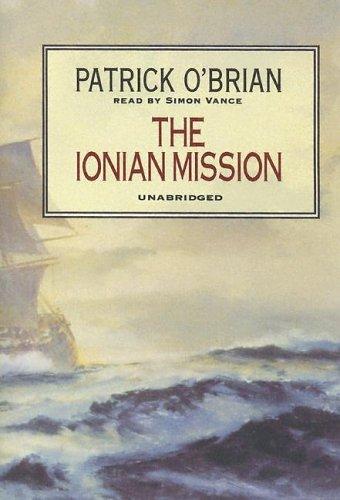 The Ionian Mission (Aubrey-Maturin): O'Brian, Patrick