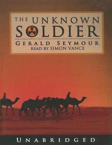 The Unknown Soldier: Library Edition (9780786135080) by Gerald Seymour
