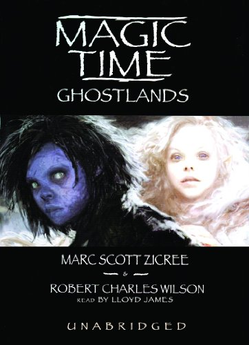 Magic Time: Ghost Lands (Magic Time (Blackstone Audiobooks)): Marc Scott Zicree