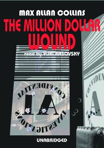 The Million Dollar Wound: Library Edition (Nathan Heller Novels): Max Allan Collins