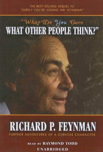 9780786137732: What Do You Care What Other People Think?: Further Adventures of a Curious Character